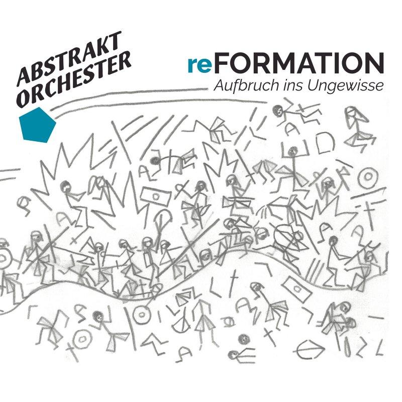 Abstrakt Orchester - reFORMATION   Aufbruch ins Ungewisse, CD