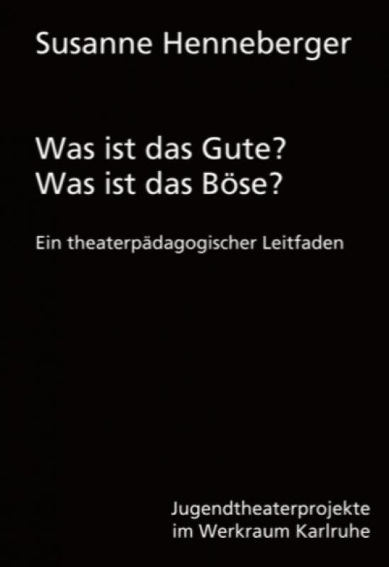 Susanne Henneberger - Was ist das Gute? Was ist das Böse?