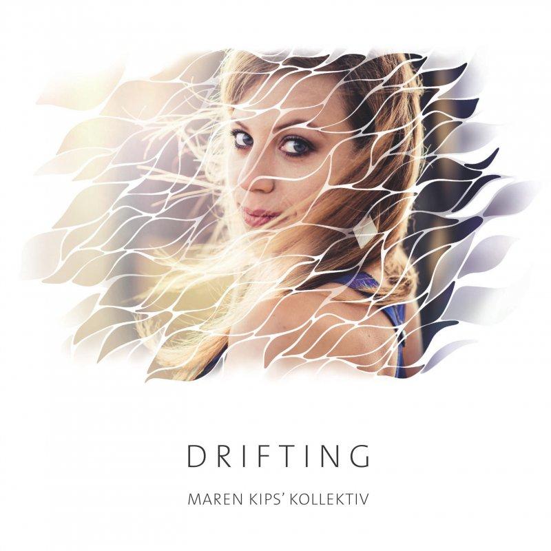 Maren Kips´Kollektiv -Drifting, CD