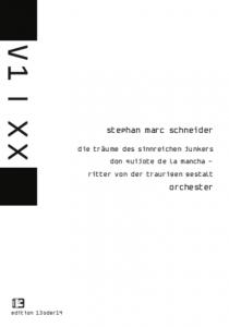 Stephan Marc Schneider - Die Träume des sinnreichen Junkers Don Quijote de la Mancha - Ritter von der traurigen Gestalt, Studienpartitur